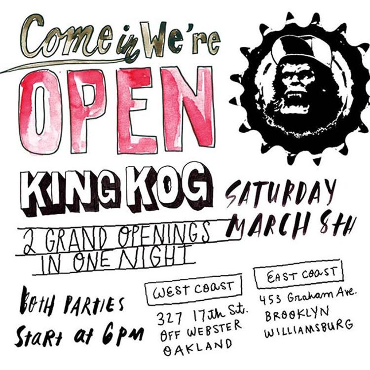King Kog Grand Openings in Oakland and Brooklyn Tonight
