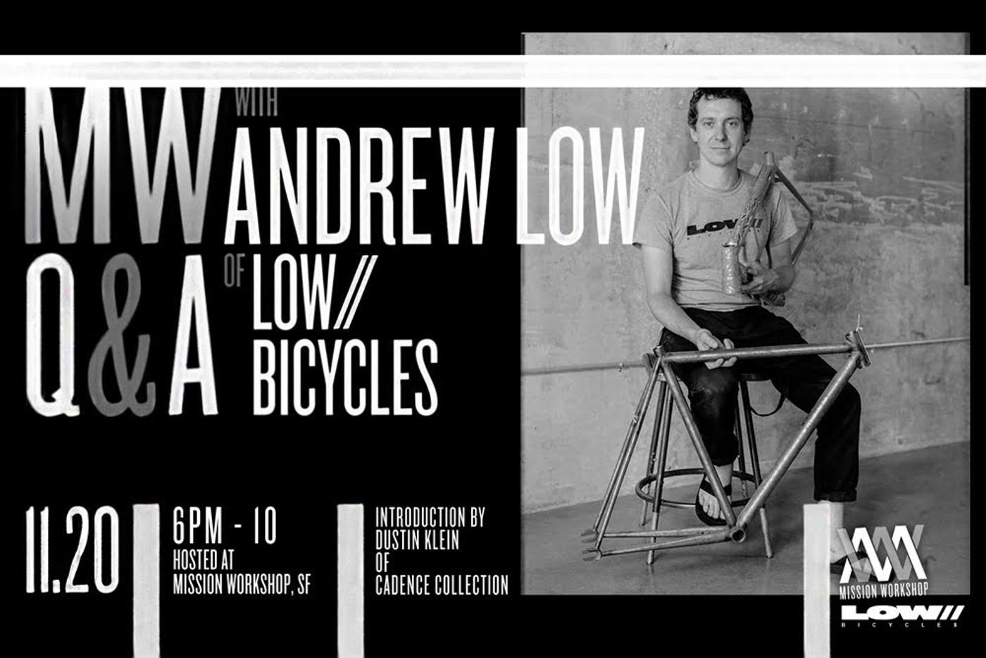 Reminder! Q+A with Andrew Low at Mission Workshop Tomorrow!