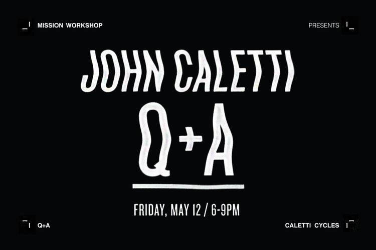 Mission Workshop Q+A With Caletti Cycles This Friday