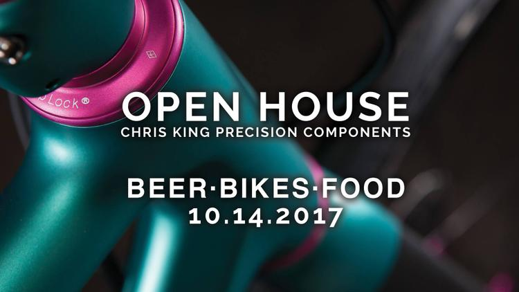 Come to the Chris King Open House this Saturday