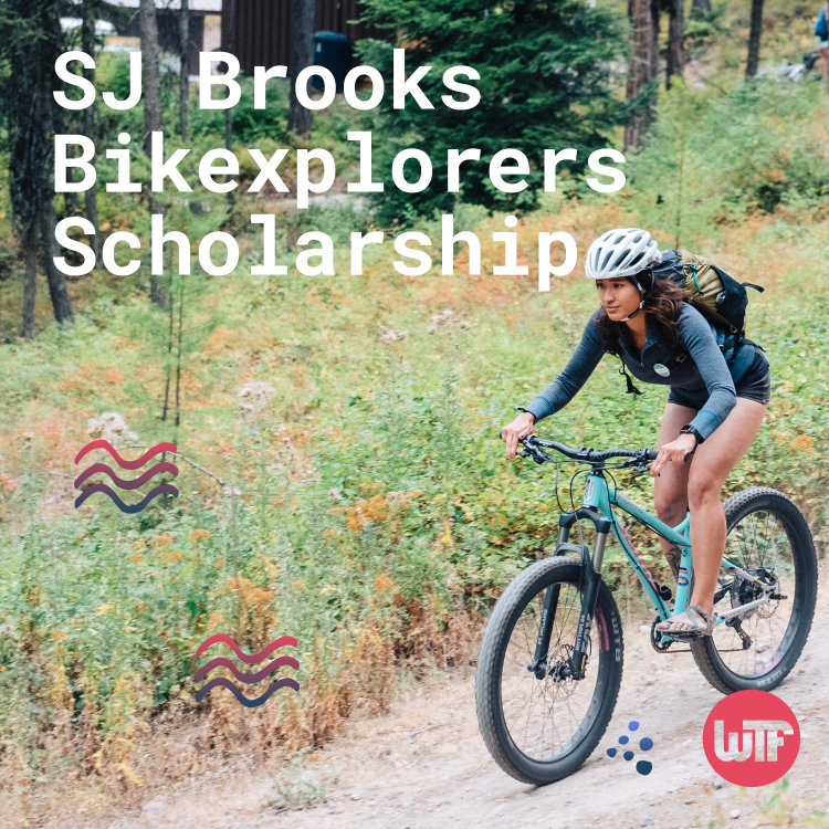 WTF Bikexplorers: SJ Brooks Bikexplorers Scholarships