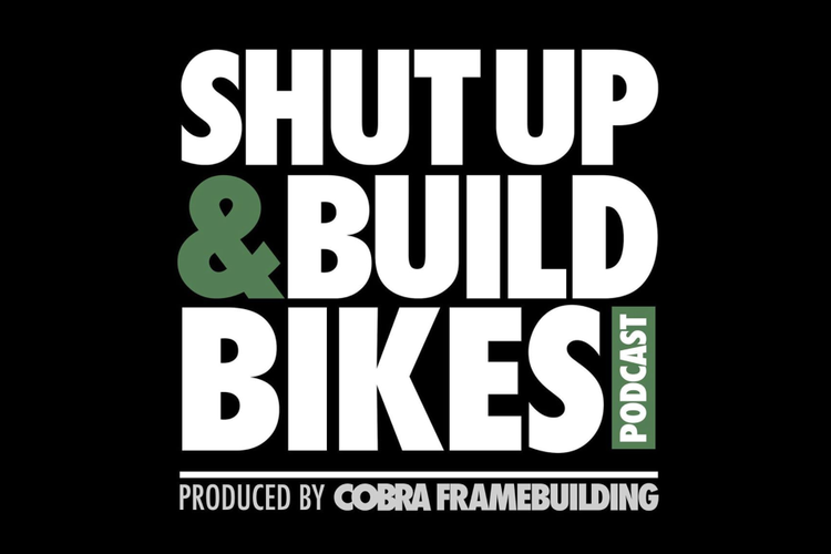 Listen to Shut Up and Build Bikes by Cobra Framebuilding Tooling