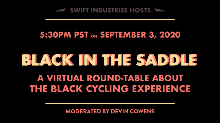 Swift Industries: Black in the Saddle Live Stream Round-Table this Thursday!